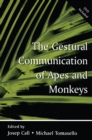 The Gestural Communication of Apes and Monkeys - eBook