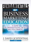 Fundamentals of Business Marketing Education : A Guide for University-Level Faculty and Policymakers - eBook