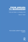 From Ankara to Marakesh : Turks and Arabs in a changing world - eBook