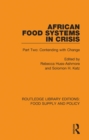 African Food Systems in Crisis : Part Two: Contending with Change - eBook