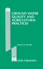 Ground Water Quality and Agricultural Practices - eBook