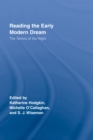 Reading the Early Modern Dream : The Terrors of the Night - eBook