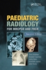 Paediatric Radiology for MRCPCH and FRCR, Second Edition - eBook