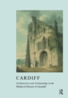 Cardiff : Architecture and Archaeology in the Medieval Diocese of Llandaff - eBook
