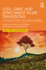 Loss, Grief, and Attachment in Life Transitions : A Clinician's Guide to Secure Base Counseling - eBook