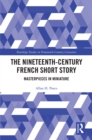 The Nineteenth-Century French Short Story : Masterpieces in Miniature - eBook