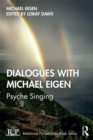 Dialogues with Michael Eigen : Psyche Singing - eBook