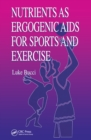 Nutrients as Ergogenic Aids for Sports and Exercise - eBook