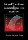 Integral Transforms in Computational Heat and Fluid Flow - eBook