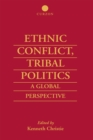 Ethnic Conflict, Tribal Politics : A Global Perspective - eBook