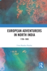 European Adventurers in North India : 1750-1803 - eBook