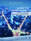 Along the Indian Highway : An Ethnography of an International Travelling Exhibition - eBook