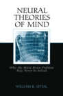 Neural Theories of Mind : Why the Mind-Brain Problem May Never Be Solved - eBook