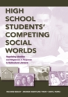 High School Students' Competing Social Worlds : Negotiating Identities and Allegiances in Response to Multicultural Literature - eBook