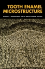 Tooth Enamel Microstructure : Proceedings of the enamel microstructure workshop, University of Bonn, Andernach, Rhine, 24-28 July 1994 - eBook