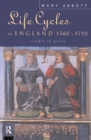 Life Cycles in England 1560-1720 : Cradle to Grave - eBook