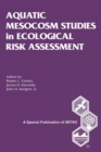 Aquatic Mesocosm Studies in Ecological Risk Assessment - eBook