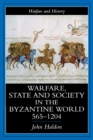 Warfare, State And Society In The Byzantine World 565-1204 - eBook
