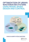 Optimization of Urban Wastewater Systems using Model Based Design and Control : UNESCO-IHE PhD Thesis - eBook