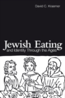 Jewish Eating and Identity Through the Ages - eBook