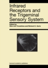 Infrared Receptors and the Trigeminal Sensory System : A Collection of Papers by S. Terashima, R.C. Goris et al. - eBook
