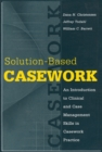 Solution-based Casework : An Introduction to Clinical and Case Management Skills in Casework Practice - eBook