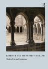 Limerick and South-West Ireland : Medieval Art and Architecture - eBook