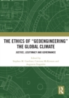 "The Ethics of ""Geoengineering"" the Global Climate : Justice, Legitimacy and Governance - eBook"
