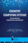 Cognitive Computing Systems : Applications and Technological Advancements - eBook