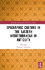 Epigraphic Culture in the Eastern Mediterranean in Antiquity - eBook