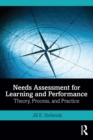 Needs Assessment for Learning and Performance : Theory, Process, and Practice - eBook