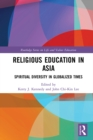 Religious Education in Asia : Spiritual Diversity in Globalized Times - eBook