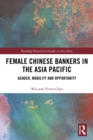 Female Chinese Bankers in the Asia Pacific : Gender, Mobility and Opportunity - eBook