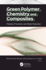 Green Polymer Chemistry and Composites : Pollution Prevention and Waste Reduction - eBook