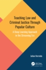 Teaching Law and Criminal Justice Through Popular Culture : A Deep Learning Approach in the Streaming Era - eBook