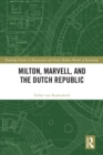 Milton, Marvell, and the Dutch Republic - eBook