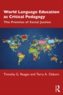 World Language Education as Critical Pedagogy : The Promise of Social Justice - eBook