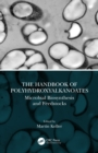 The Handbook of Polyhydroxyalkanoates : Microbial Biosynthesis and Feedstocks - eBook