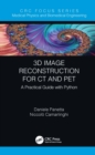 3D Image Reconstruction for CT and PET : A Practical Guide with Python - eBook