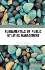 Fundamentals of Public Utilities Management - eBook
