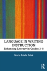 Language in Writing Instruction : Enhancing Literacy in Grades 3-8 - eBook