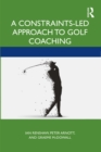A Constraints-Led Approach to Golf Coaching - eBook