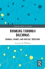 Thinking Through Dilemmas : Schemas, Frames, and Difficult Decisions - eBook