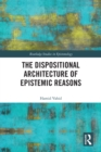 The Dispositional Architecture of Epistemic Reasons - eBook