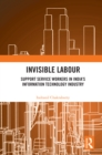 Invisible Labour : Support Service Workers in India's Information Technology Industry - eBook