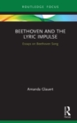 Beethoven and the Lyric Impulse : Essays on Beethoven Song - eBook