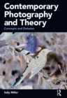 Contemporary Photography and Theory : Concepts and Debates - eBook