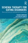 Schema Therapy for Eating Disorders : Theory and Practice for Individual and Group Settings - eBook