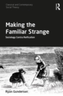 Making the Familiar Strange : Sociology Contra Reification - eBook