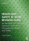 Health and Safety at Work Revision Guide : for the NEBOSH National General Certificate in Occupational Health and Safety - eBook